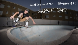 IMPLOSIONISTIC TENDENCIES: GARBLE BARF | VIDEO