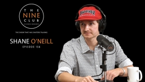 THE NINE CLUB – EPISODE 156 | SHANE O'NEILL